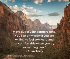 """Move out of your comfort zone. You can only grow if you are willing to feel awkward and uncomfortable when you try something new."" – Brian Tracy"