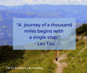 A journey of a thousand miles begins with a single step. - Lao Tzu