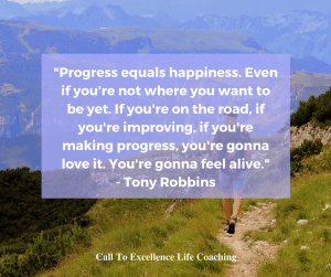 """Progress equals happiness."" - Tony Robbins"